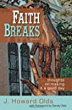 Faith Breaks, J. Howard Olds, 1935758101