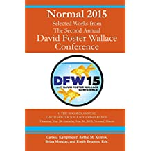 Normal 2015: Selected Works from the Second Annual David Foster Wallace Conference