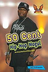 50 Cent: Hip-Hop Mogul (Hip-Hop Moguls)