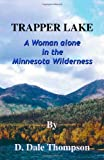 img - for Trapper Lake: A Woman Alone in the Minnesota Wilderness book / textbook / text book