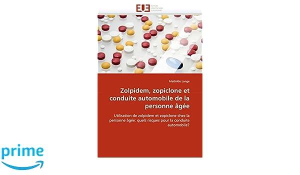 Zolpidem, zopiclone et conduite automobile de la personne âgée: Utilisation de zolpidem et zopiclone chez la personne âgée: quels risques pour la .