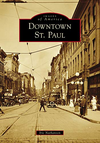Downtown St. Paul (Images of America) (Downtown, Mn)