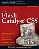 Flash Catalyst CS5 Bible, Rob Huddleston, 0470568151
