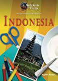 Recipe and Craft Guide to Indonesia, Kayleen Reusser, 1584159340