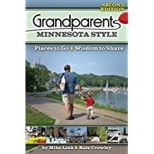 Grandparents Minnesota Style: Places to Go and Wisdom to Share (Grandparents with Style)