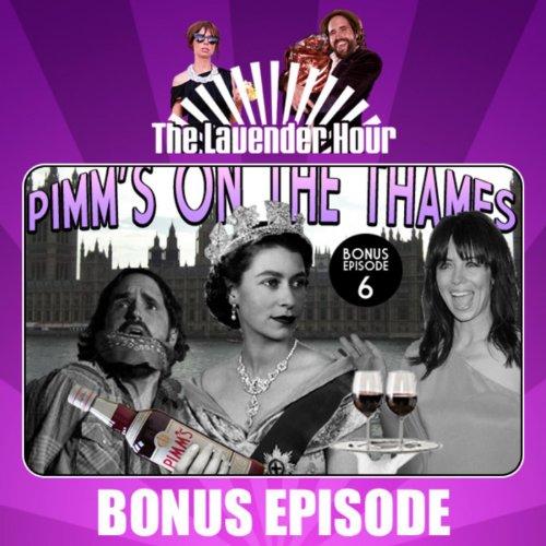 Bonus Episode 6: Pimm's On the Thames - Single