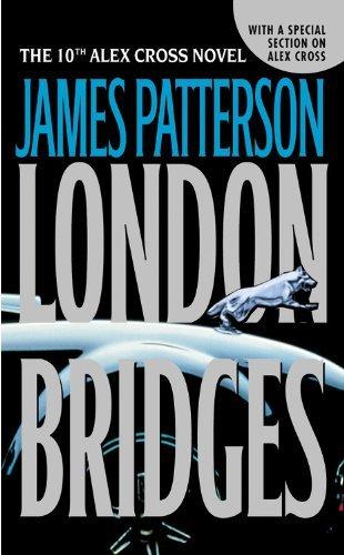 Download London Bridges (Alex Cross) [Mass Market Paperback] [2005] First Edition Ed. James Patterson ebook