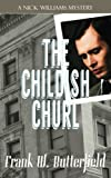 The Childish Churl: Volume 15 (Nick Williams Mystery)