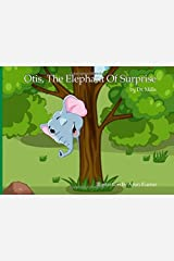 Otis, the Elephant Of Surprise by Dr Simon E Mills (2016-01-14) Mass Market Paperback