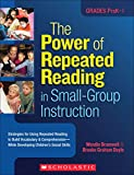 img - for The Power of Repeated Reading in Small-Group Instruction: Strategies for Repeated Reading to Build Vocabulary & Comprehension While Developing Children's Social Skills book / textbook / text book