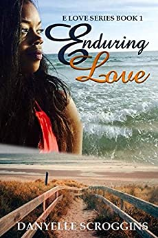 Enduring Love (E Love Series Book 1) by [Scroggins, Danyelle]