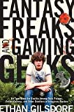 [(Fantasy Freaks and Gaming Geeks : An Epic Quest for Reality Among Role Players, Online Gamers, and Other Dwellers of Imaginary Realms)] [By (author) Ethan Gilsdorf] published on (October, 2009)