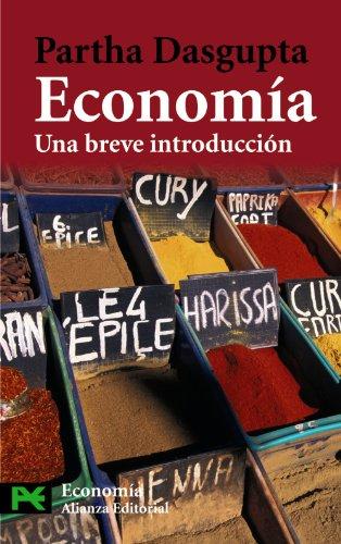 Economia / Economy: Una Breve Introduccion/ A Very Short Introduction (El Libro De Bolsillo: Ciencias Sociales: Economia/ The Pocket Book: S - Dasgupta, Partha