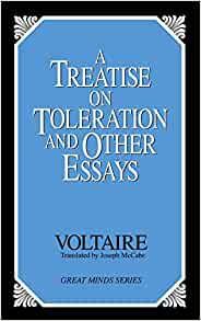 a treatise on toleration and other essays Buy treatise on toleration (penguin classics) translation by voltaire, desmond  m  on toleration, one of the most important essays on religious tolerance and  freedom of thought  some of these items are dispatched sooner than the others.