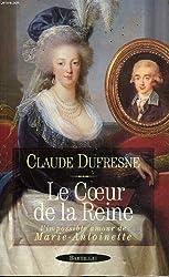 Le coeur de la reine : L'impossible amour de Marie-Antoinette