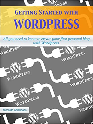 Pdf file book download Getting Started with Wordpress: All you need to know to create your first personal blog with Wordpress (Irish Edition) PDF iBook