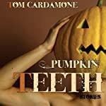 Pumpkin Teeth | Tom Cardamone