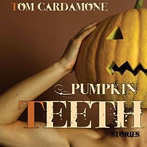 Pumpkin Teeth Audiobook