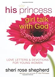 His Princess Girl Talk with God: Love Letters for Young Women