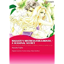MAGNATE'S MISTRESS-FOR-A-MONTH/A SEASONAL SECRET (Harlequin comics)