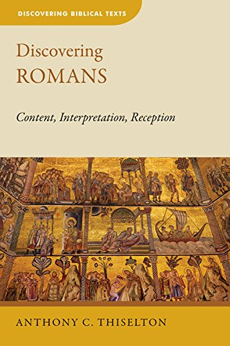 Discovering Romans: Content, Interpretation, Reception (Discovering Biblical Texts (DBT)) cover