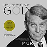 My Life Without God   William J. Murray