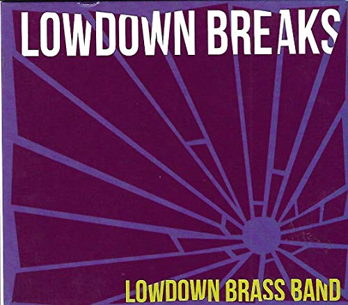 Lowdown Brass Band - Lowdown Breaks