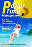 img - for Power Time Management: More Time, Less Stress, and Zero Procrastination (Your Breakthrough for More Success, Happiness and Time Off) book / textbook / text book