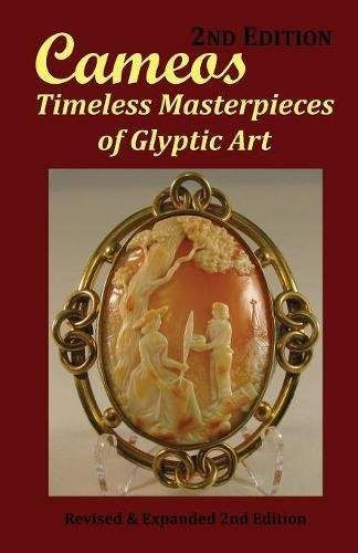 Cameos: Timeless Masterpieces of Glyptic Art: Revised and Expanded 2nd Edition