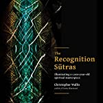 The Recognition Sutras: Illuminating a 1,000-Year-Old Spiritual Masterpiece | Christopher D Wallis