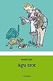 Agu trot (BIBLIOTECA ROALD DAHL (EP))