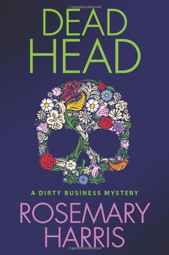 Download Dead Head: A Dirty Business Mystery (Dirty Business Mysteries) ebook