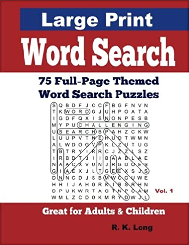 Large Print Word Search, Volume 1: 75 Full-Page Themed Word Search Puzzles, Great for Adults and Children