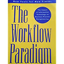 New Tools for New Times: The Workflow Paradigm : The Impact of Information Technology on Business Process Reengineering