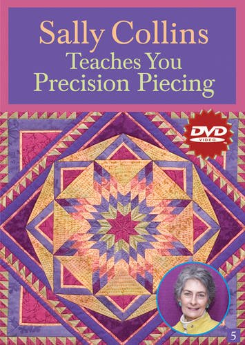 Sally Collins Teaches You Precision Piecing (DVD): At Home with the Experts #5