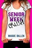 Free eBook - Senior Week Crush