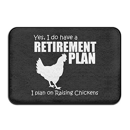 UDSNIS YES I DO Have A Retirement Plan I Plan ON Raising Chickens Non-Slip Doormat Funny Rubber Floor Rug Bath Mat All Weather Absorbent for Entrance Way Outdoors,Farmhouse,Kitchen Etc]()