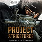 Project StrikeForce | Kevin Lee Swaim