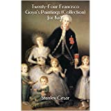 Twenty-Four Francisco Goya's Paintings (Collection) for Kids