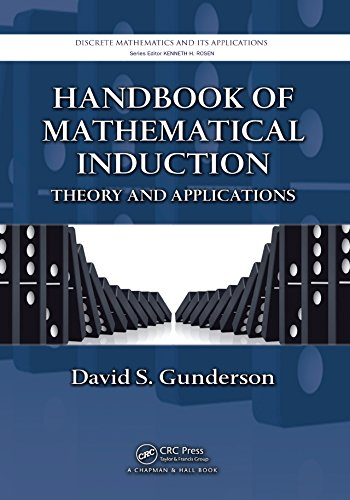 Handbook of Mathematical Induction: Theory and Applications (Discrete Mathematics and Its Applications) PDF