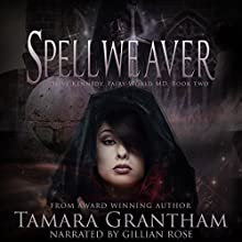Spellweaver: Fairy World M.D., Book 2 Audiobook by Tamara Grantham Narrated by Gillian Rose