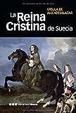 La Reina Cristina de Suecia (Memorias y biogrfías nº 26)