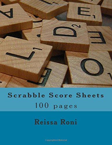 Scrabble Score Sheets: 100 Pages: Reissa Roni: 9781492107668