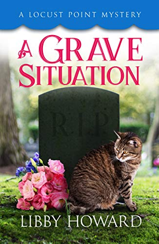 A Grave Situation (Locust Point Mystery Book 7) -