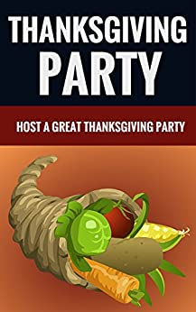 Thanksgiving party host a great thanksgiving party ebook for How to be a good party host