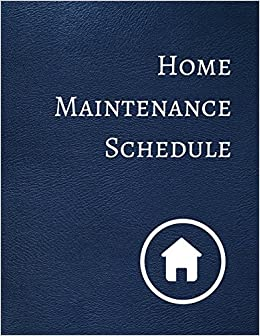 home maintenance schedule journals for all 9781521168141 amazon