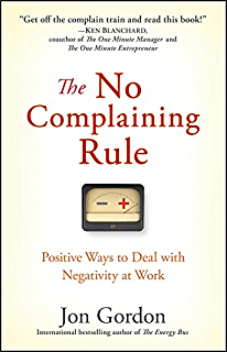 Amazon the energy bus 10 rules to fuel your life work and the no complaining rule positive ways to deal with negativity at work fandeluxe Image collections