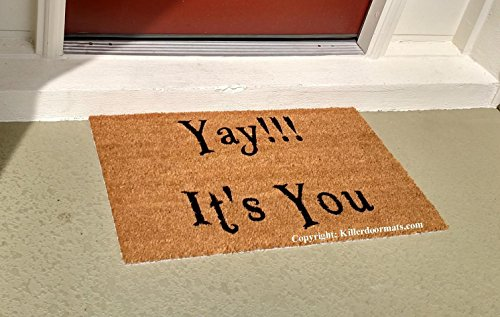 Yay! It's You Funny Coir Doormat, Size Large - Welcome Mat - Doormat - Custom Hand Painted Doormat by Killer Doormats