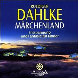 Märchenland. Entspannung und Fantasie für Kinder