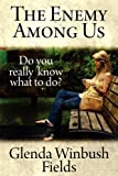 The Enemy among Us, Glenda Winbush Fields, 1451222955